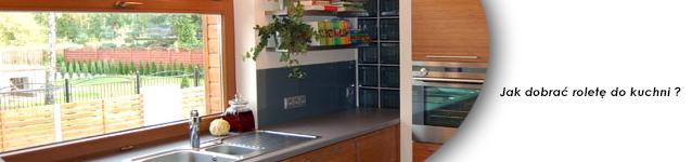 Jaką roletę wybrać do kuchni ?